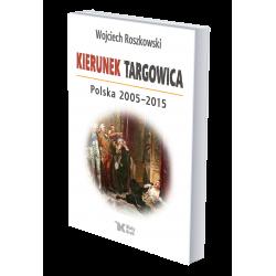 Kierunek Targowica. Polska...