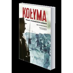 Kołyma. Polacy W Sowieckich...