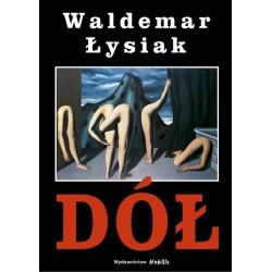 Dół - Waldemar Łysiak